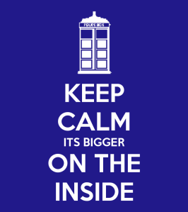 keep-calm-its-bigger-on-the-inside-1
